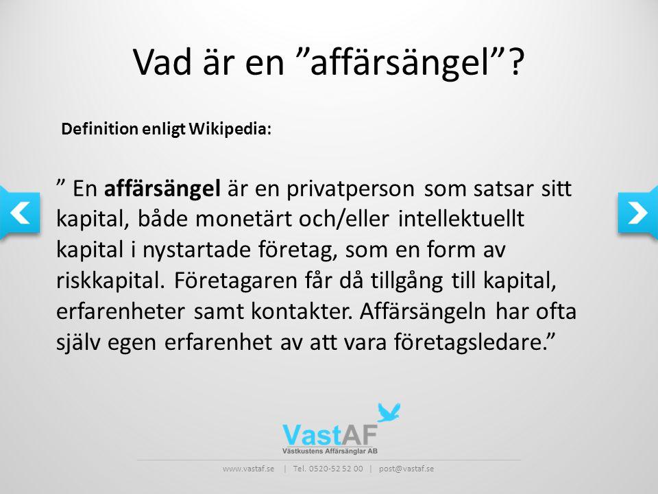 www.vastaf.se   Tel.0520-52 52 00   post@vastaf.se Vad är en affärsängel .