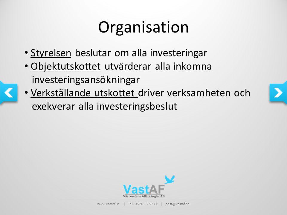 www.vastaf.se | Tel. 0520-52 52 00 | post@vastaf.se Organisation • Styrelsen beslutar om alla investeringar • Objektutskottet utvärderar alla inkomna