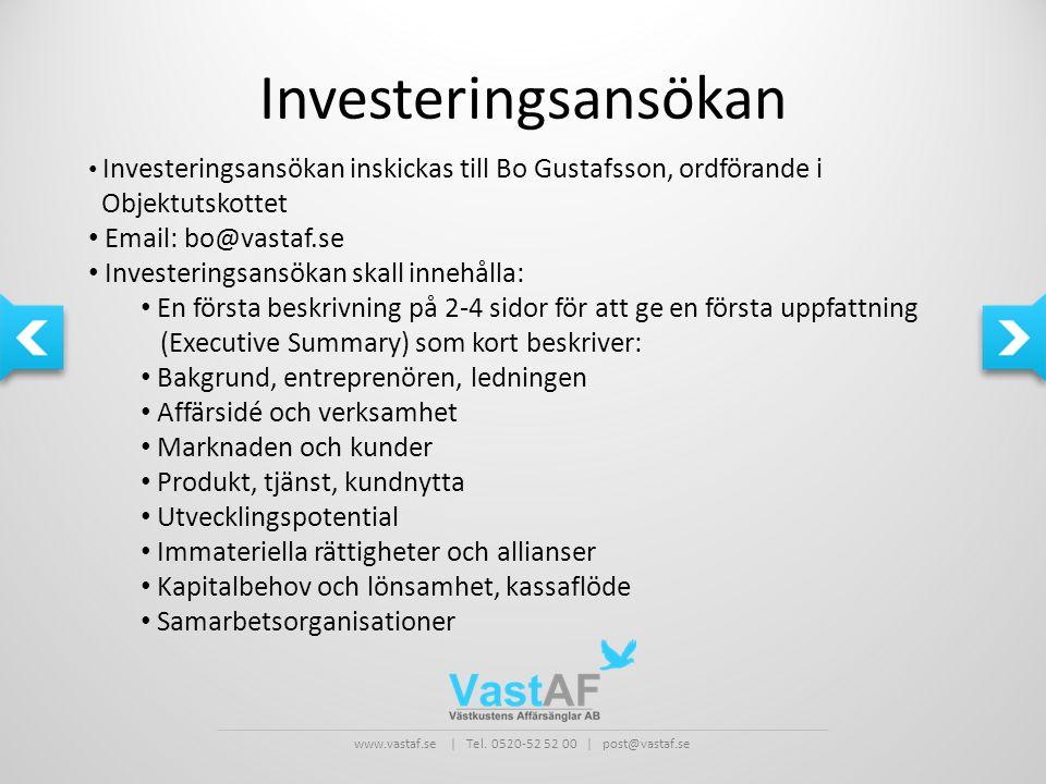 www.vastaf.se | Tel. 0520-52 52 00 | post@vastaf.se Investeringsansökan • Investeringsansökan inskickas till Bo Gustafsson, ordförande i Objektutskott