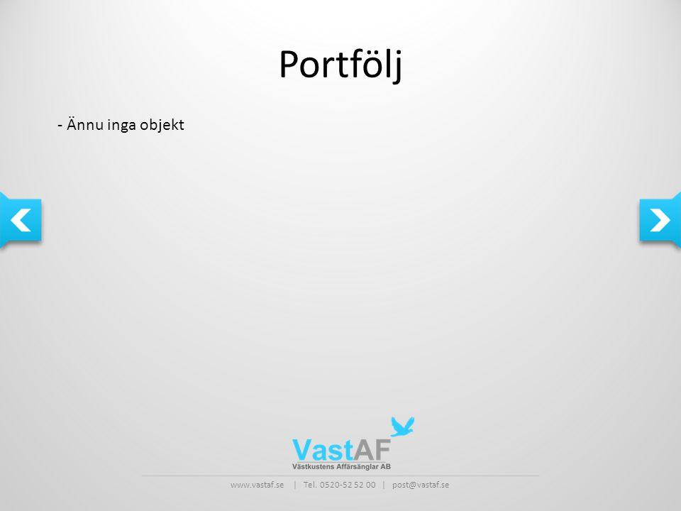 www.vastaf.se | Tel. 0520-52 52 00 | post@vastaf.se Portfölj - Ännu inga objekt