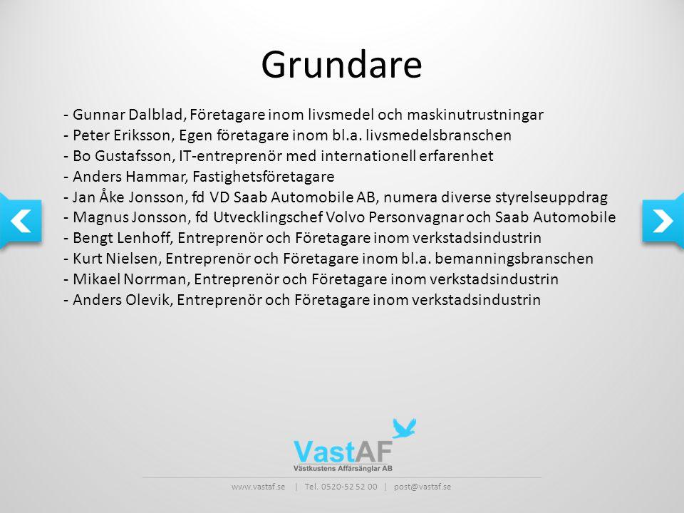 www.vastaf.se | Tel. 0520-52 52 00 | post@vastaf.se Grundare - Gunnar Dalblad, Företagare inom livsmedel och maskinutrustningar - Peter Eriksson, Egen