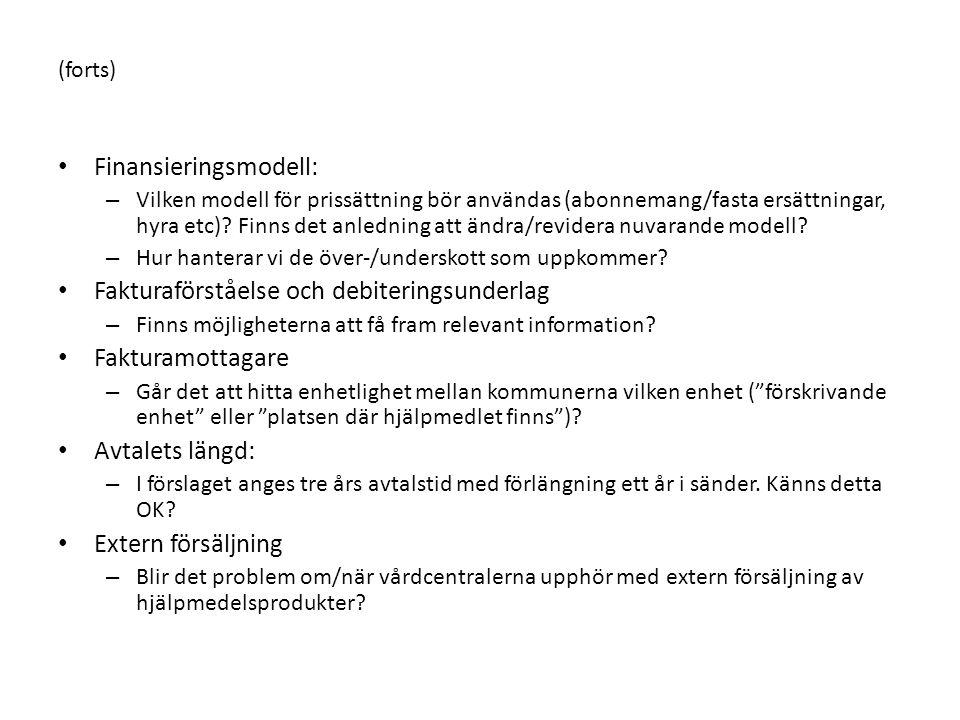(forts) • Finansieringsmodell: – Vilken modell för prissättning bör användas (abonnemang/fasta ersättningar, hyra etc)? Finns det anledning att ändra/