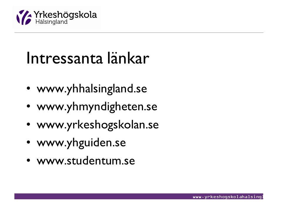 www.yrkeshogskolahalsingland.se Intressanta länkar •www.yhhalsingland.se •www.yhmyndigheten.se •www.yrkeshogskolan.se •www.yhguiden.se •www.studentum.