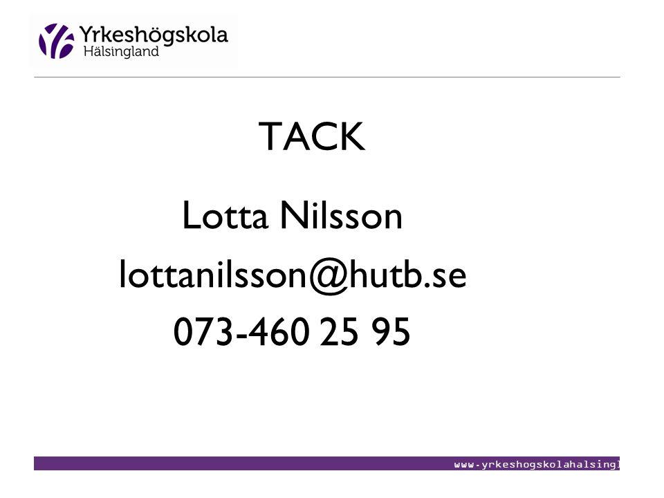www.yrkeshogskolahalsingland.se TACK Lotta Nilsson lottanilsson@hutb.se 073-460 25 95
