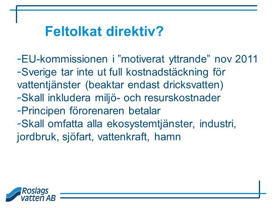 """Feltolkat direktiv? - EU-kommissionen i """"motiverat yttrande"""" nov 2011 - Sverige tar inte ut full kostnadstäckning för vattentjänster (beaktar endast d"""