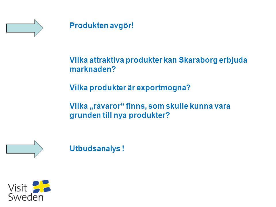 """Produkten avgör! Vilka attraktiva produkter kan Skaraborg erbjuda marknaden? Vilka produkter är exportmogna? Vilka """"råvaror"""" finns, som skulle kunna v"""
