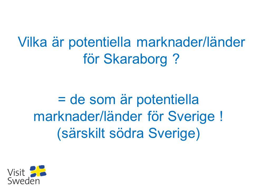 Produkten avgör.Vilka attraktiva produkter kan Skaraborg erbjuda marknaden.