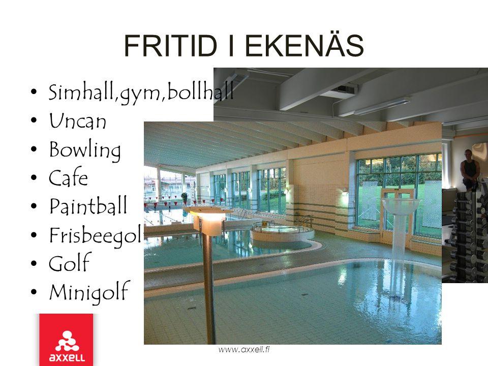 FRITID I EKENÄS •Simhall,gym,bollhall •Uncan •Bowling •Cafe •Paintball •Frisbeegolf •Golf •Minigolf www.axxell.fi