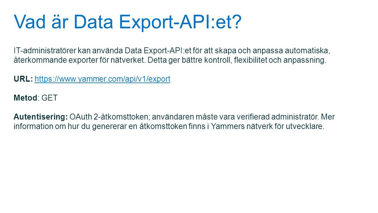 Vad är Data Export-API:et? IT-administratörer kan använda Data Export-API:et för att skapa och anpassa automatiska, återkommande exporter för nätverke