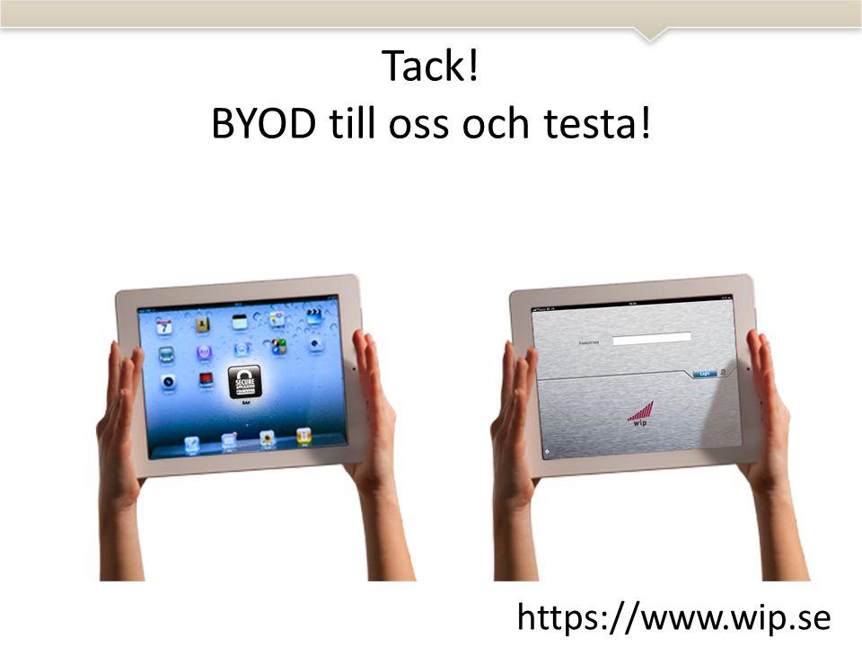 Tack! BYOD till oss och testa! https://www.wip.se