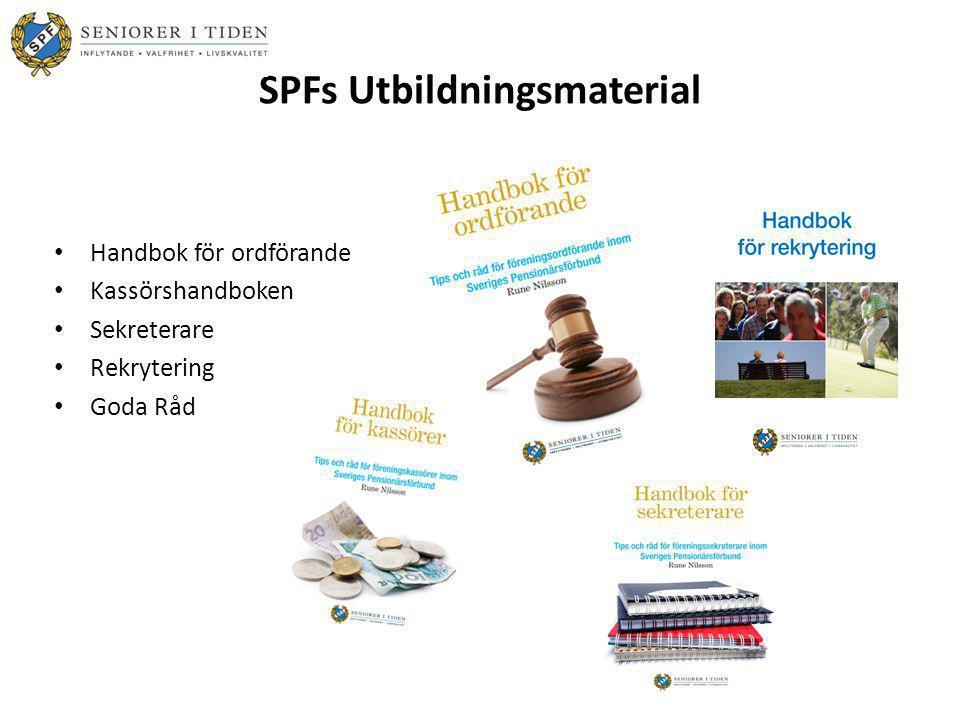 SPFs Utbildningsmaterial • Handbok för ordförande • Kassörshandboken • Sekreterare • Rekrytering • Goda Råd