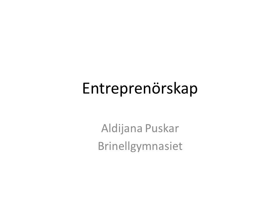 Entreprenörskap Aldijana Puskar Brinellgymnasiet