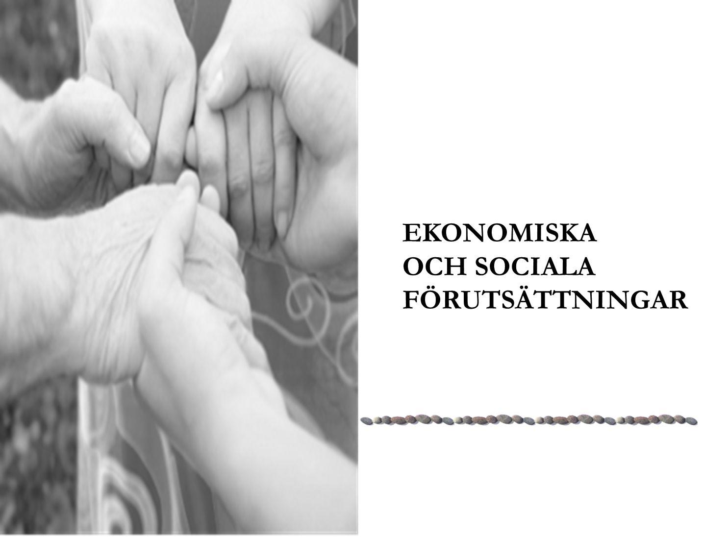 EKONOMISKA OCH SOCIALA FÖRUTSÄTTNINGAR