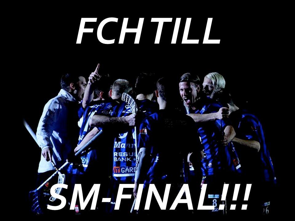 FCH TILL SM-FINAL!!!