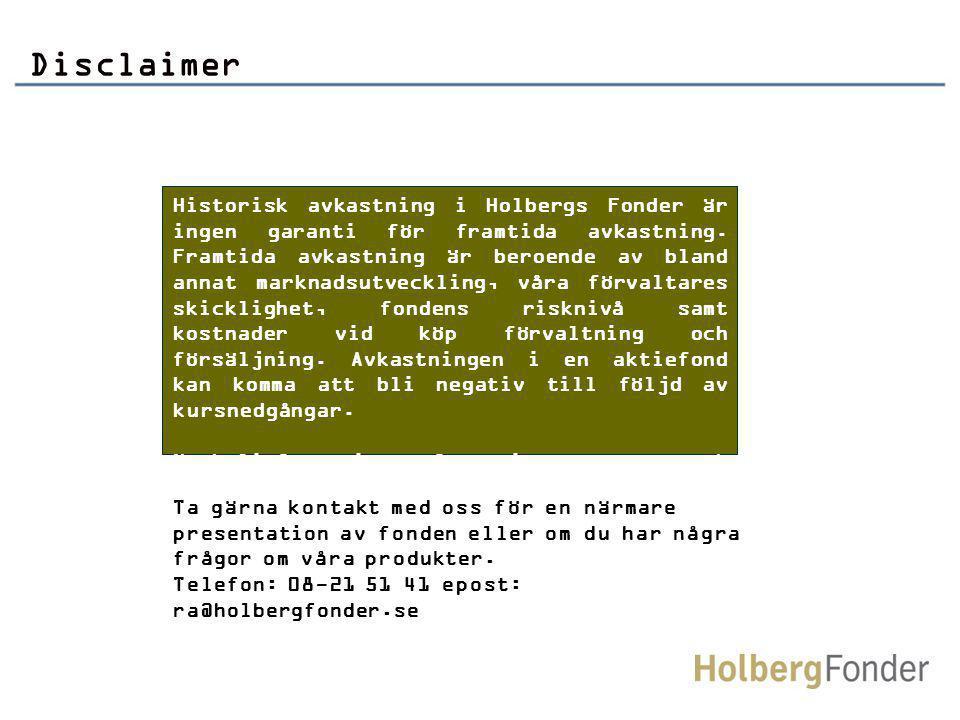 Disclaimer Historisk avkastning i Holbergs Fonder är ingen garanti för framtida avkastning.