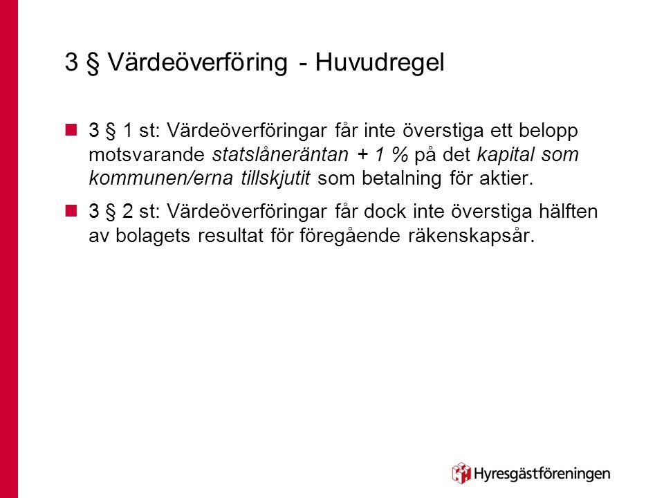 3 § Värdeöverföring - Huvudregel  3 § 1 st: Värdeöverföringar får inte överstiga ett belopp motsvarande statslåneräntan + 1 % på det kapital som komm