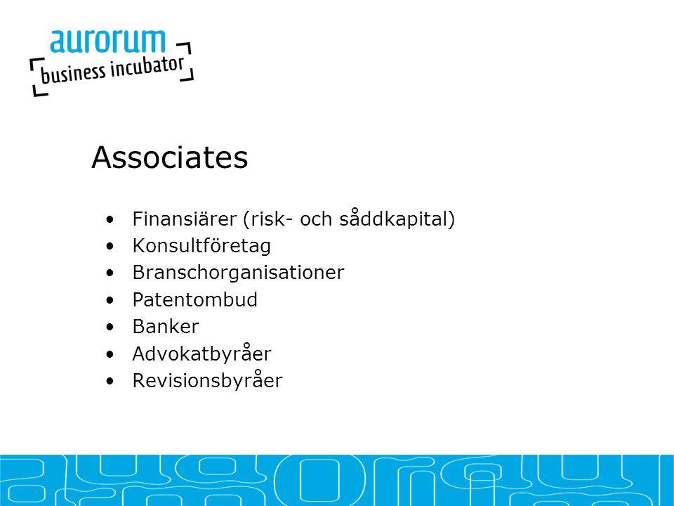 Associates •Finansiärer (risk- och såddkapital) •Konsultföretag •Branschorganisationer •Patentombud •Banker •Advokatbyråer •Revisionsbyråer
