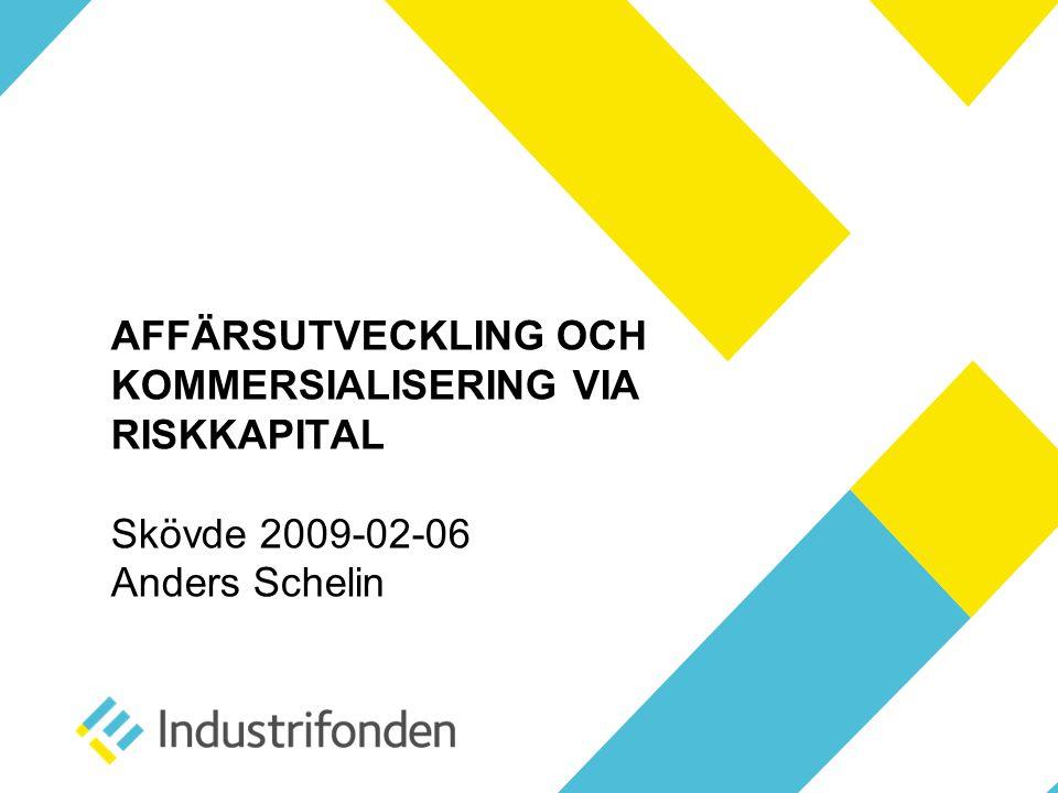Industrifonden •Aktiv, engagerad och uthållig investerare i svenska, innovativa tillväxtföretag •Förvaltat kapital: 3,1 miljarder kr •Direktinvesteringar i ca 100 bolag •Delägare i 10 regionala riskkapitalbolag och i Innovationsbron AB •Stiftelse 1979 •Exitdrivet fokus