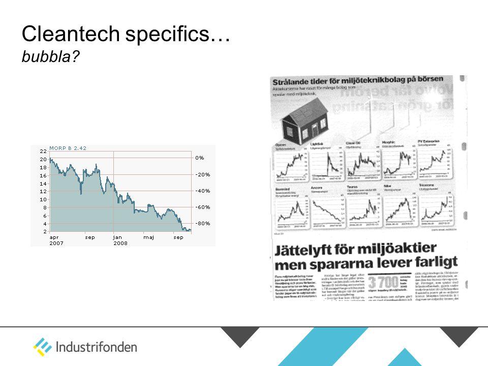 Cleantech specifics… bubbla?