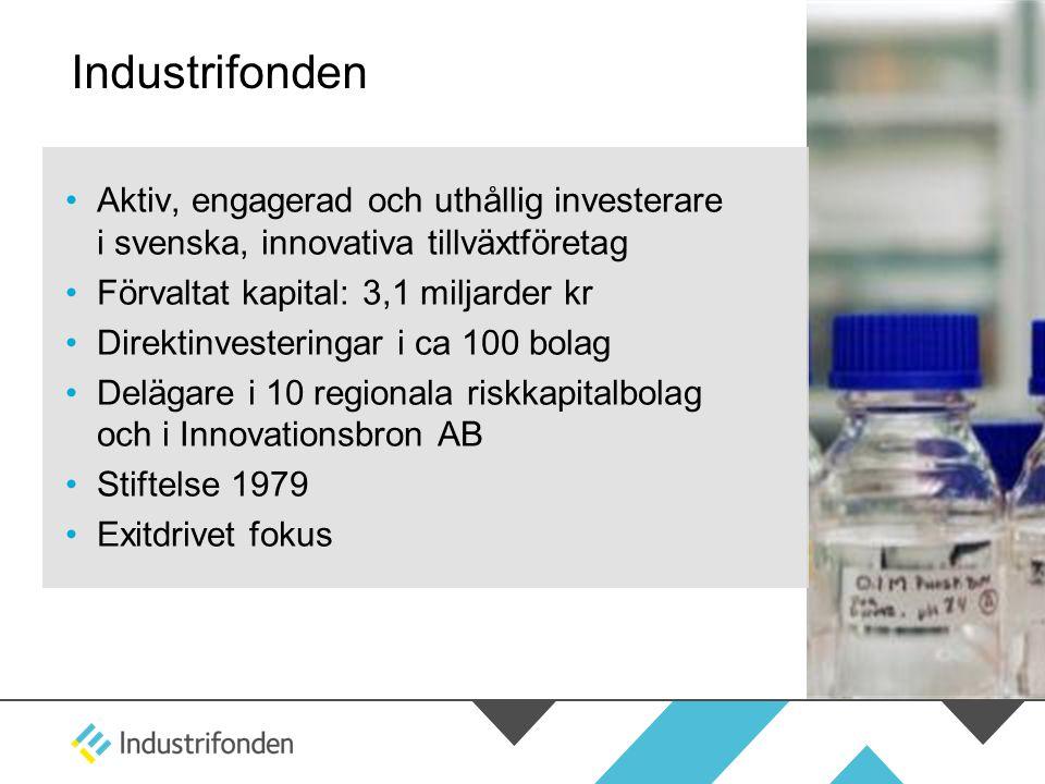 En investerare med stor bredd •Från utveckling till expansion •Flera branscher •Flera finansieringsformer •Återinvesterande fond •Investeringshorisont 5-10 år •Aktiv minoritetsägare •Kontor i Stockholm, Göteborg, Malmö och Linköping