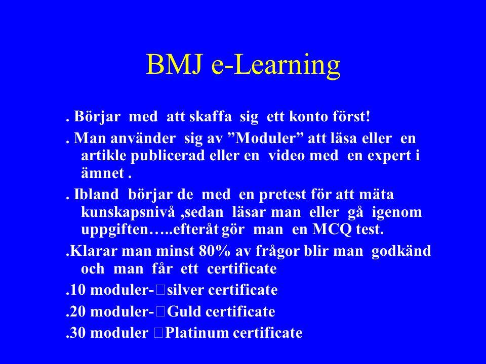 """BMJ e-Learning. Börjar med att skaffa sig ett konto först!. Man använder sig av """"Moduler"""" att läsa eller en artikle publicerad eller en video med en e"""