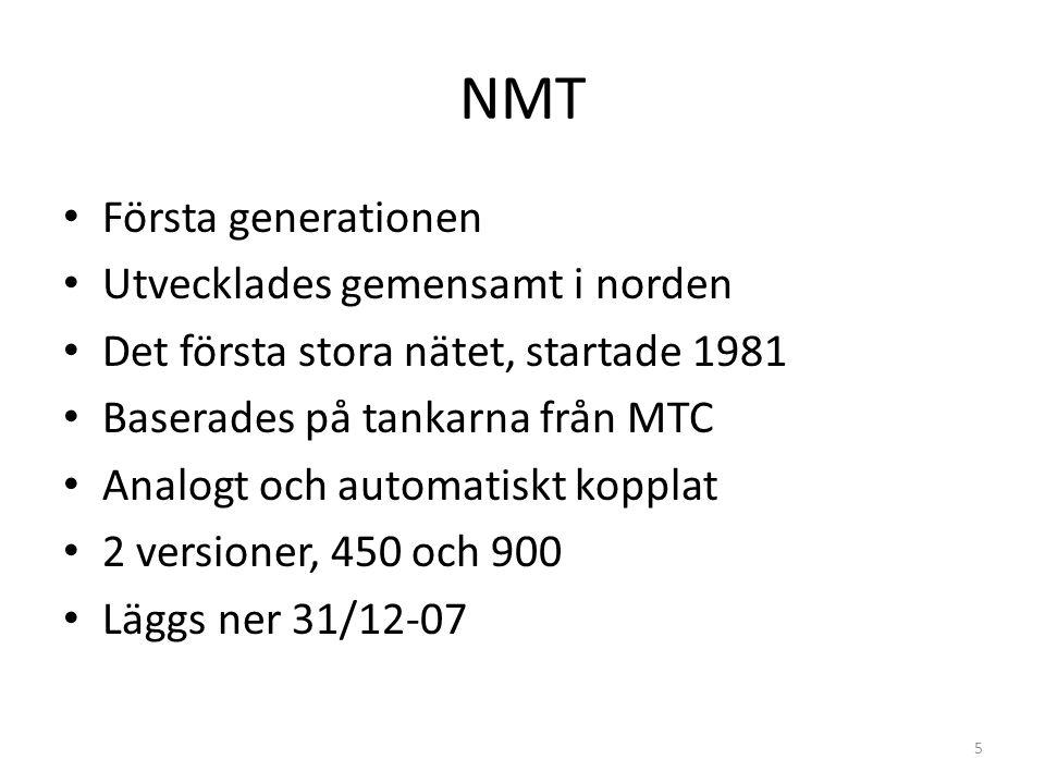 NMT • Första generationen • Utvecklades gemensamt i norden • Det första stora nätet, startade 1981 • Baserades på tankarna från MTC • Analogt och auto