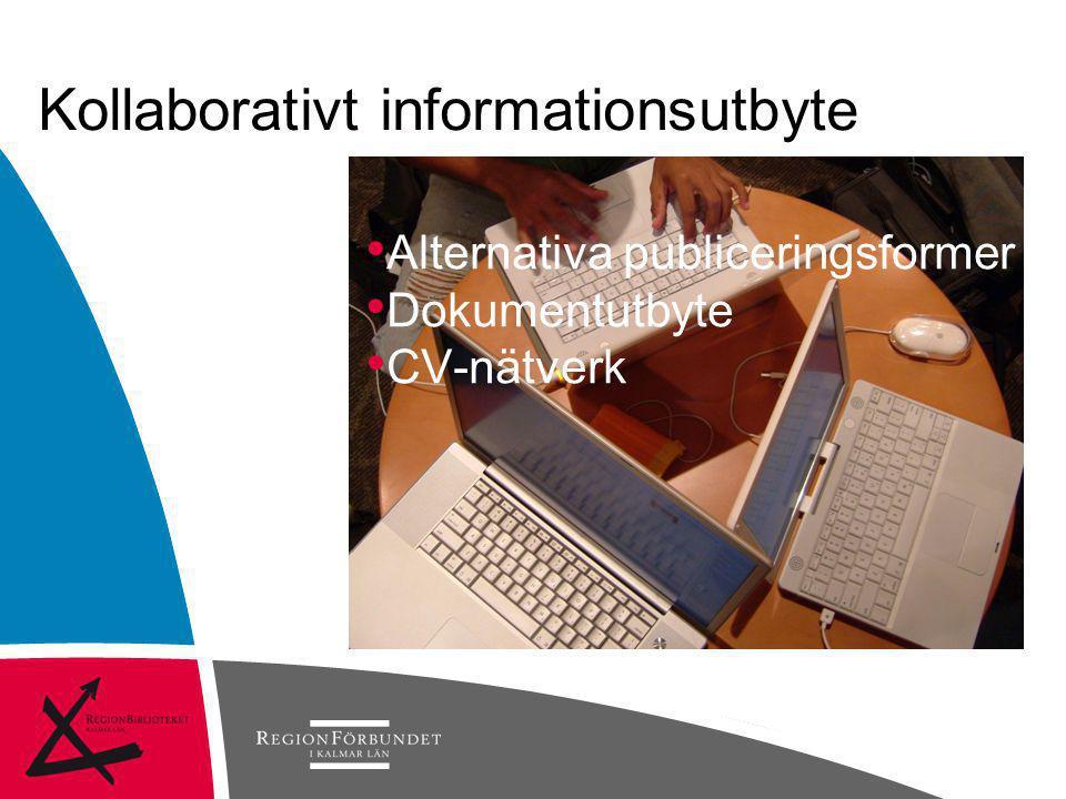 Kollaborativt informationsutbyte • Alternativa publiceringsformer • Dokumentutbyte • CV-nätverk