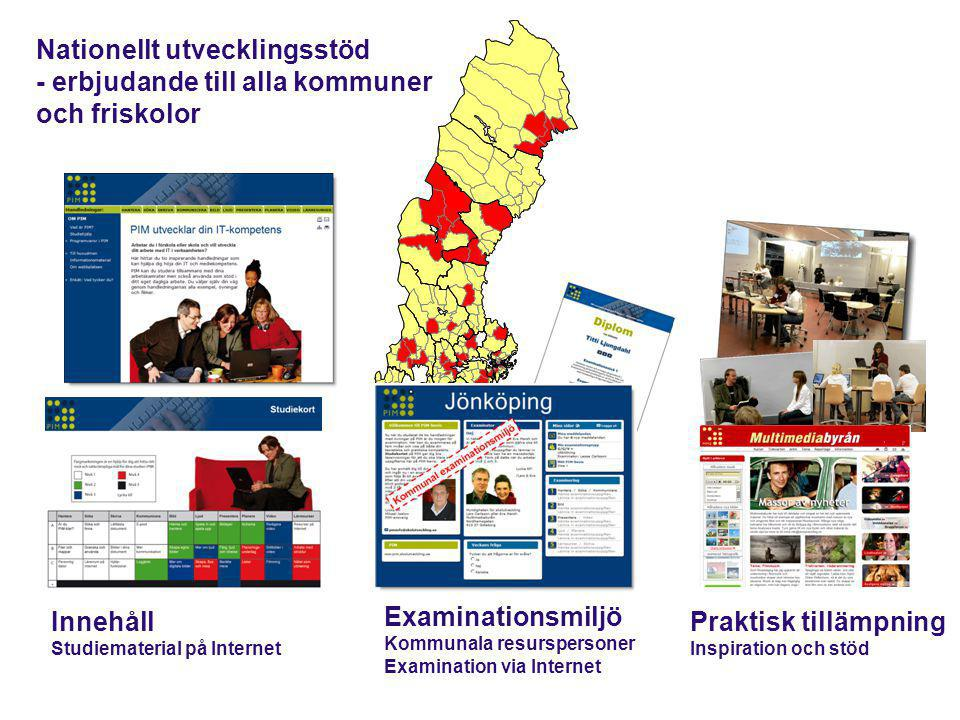 Nationellt utvecklingsstöd - erbjudande till alla kommuner och friskolor Innehåll Studiematerial på Internet Examinationsmiljö Kommunala resurspersone