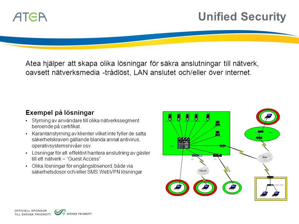 Unified Security Atea hjälper att skapa olika lösningar för säkra anslutningar till nätverk, oavsett nätverksmedia -trådlöst, LAN anslutet och/eller ö