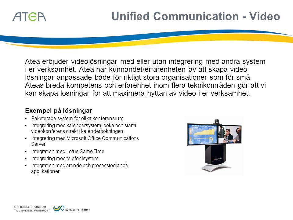 Unified Communication - Video Atea erbjuder videolösningar med eller utan integrering med andra system i er verksamhet. Atea har kunnandet/erfarenhete