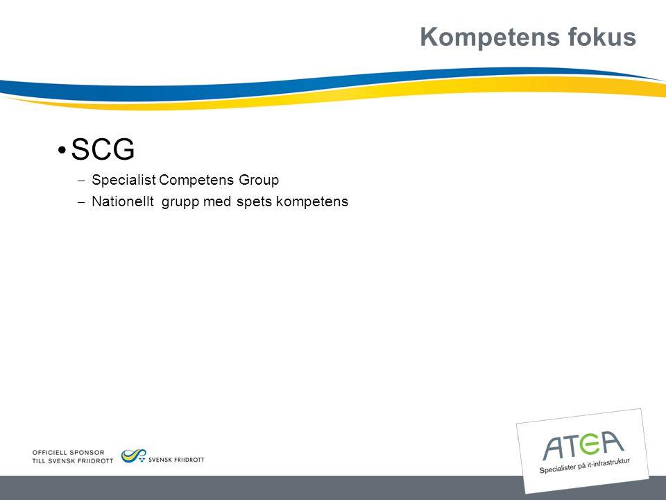 Kompetens fokus • SCG – Specialist Competens Group – Nationellt grupp med spets kompetens
