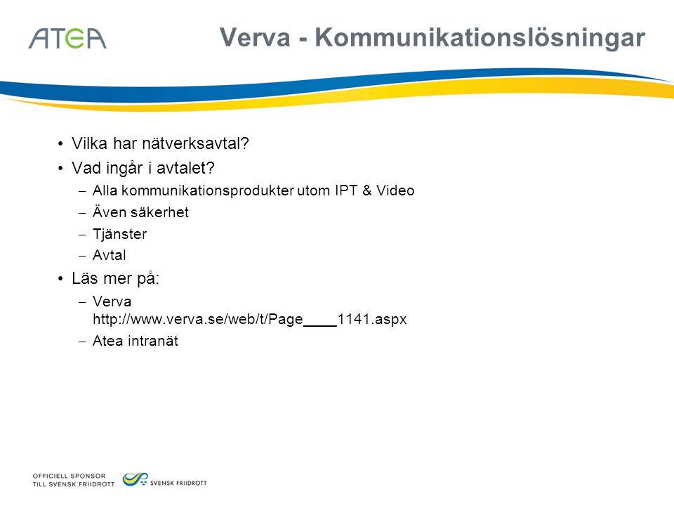 Verva - Kommunikationslösningar • Vilka har nätverksavtal? • Vad ingår i avtalet? – Alla kommunikationsprodukter utom IPT & Video – Även säkerhet – Tj