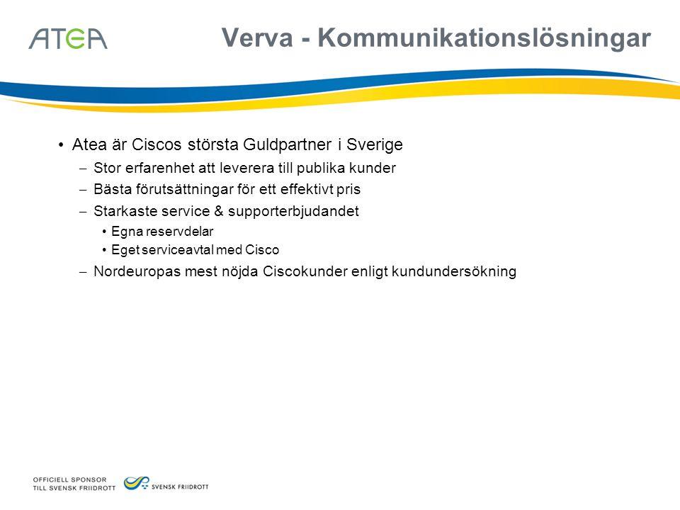 • Atea är Ciscos största Guldpartner i Sverige – Stor erfarenhet att leverera till publika kunder – Bästa förutsättningar för ett effektivt pris – Sta