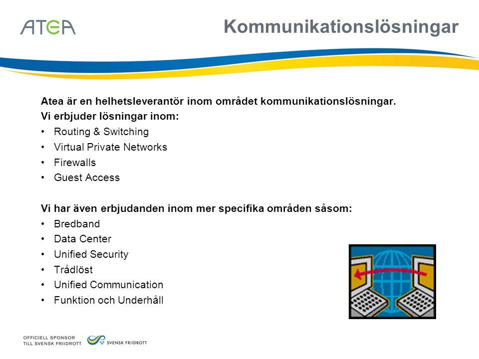 Kommunikationslösningar Atea är en helhetsleverantör inom området kommunikationslösningar. Vi erbjuder lösningar inom: • Routing & Switching • Virtual