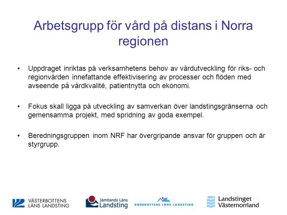 Arbetsgrupp för vård på distans i Norra regionen •Uppdraget inriktas på verksamhetens behov av vårdutveckling för riks- och regionvården innefattande