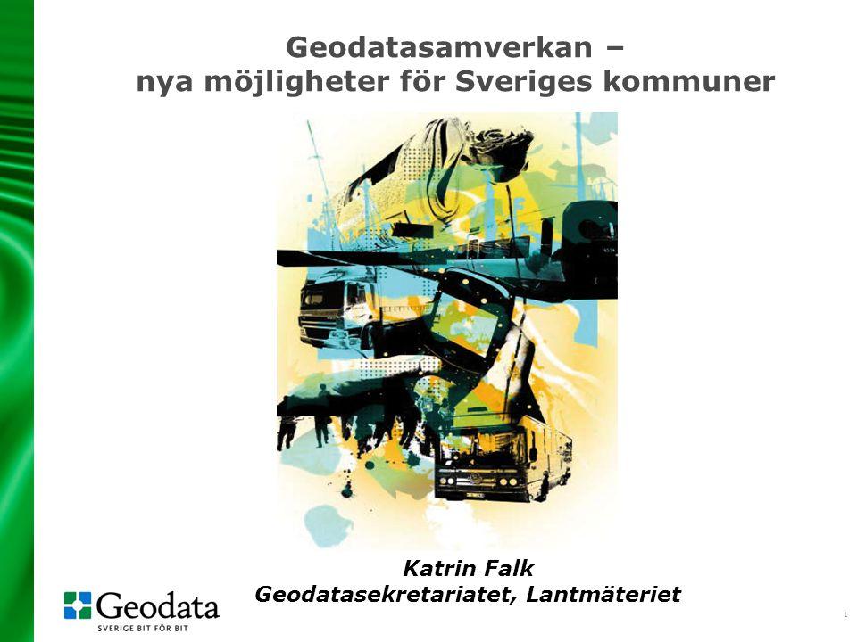 1 Geodatasamverkan – nya möjligheter för Sveriges kommuner Illustratör Cecilia Lundgren Katrin Falk Geodatasekretariatet, Lantmäteriet