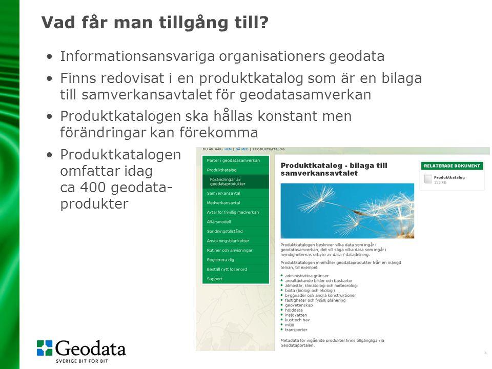 4 Vad får man tillgång till? •Informationsansvariga organisationers geodata •Finns redovisat i en produktkatalog som är en bilaga till samverkansavtal