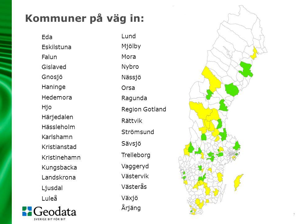 7 Kommuner på väg in: Eda Eskilstuna Falun Gislaved Gnosjö Haninge Hedemora Hjo Härjedalen Hässleholm Karlshamn Kristianstad Kristinehamn Kungsbacka L
