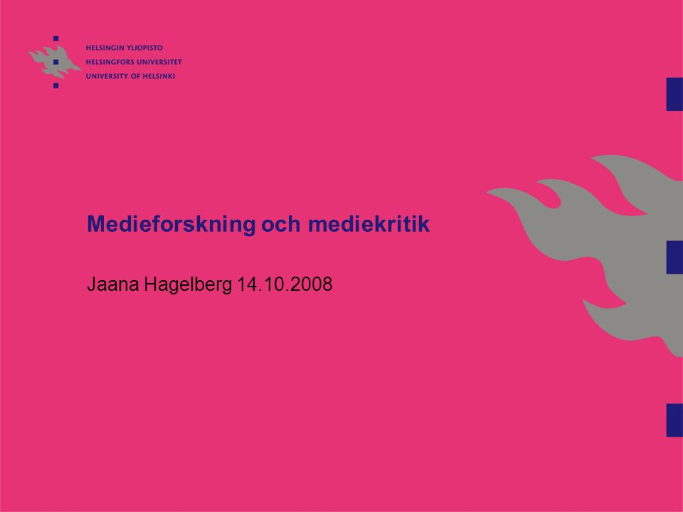 Medieforskning och mediekritik Jaana Hagelberg 14.10.2008