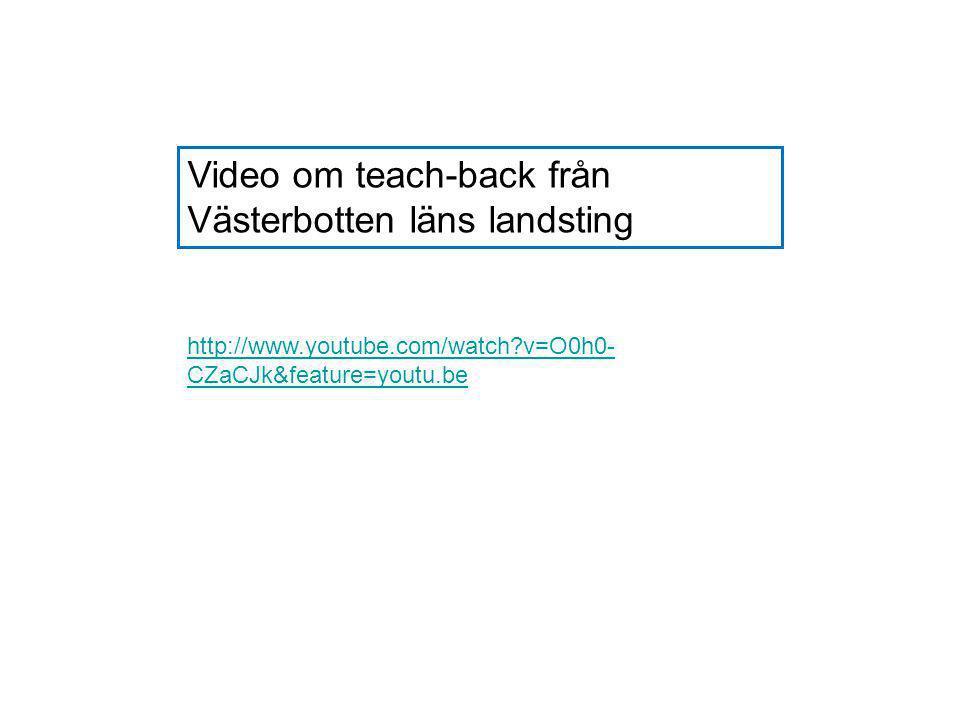 http://www.youtube.com/watch?v=O0h0- CZaCJk&feature=youtu.be Video om teach-back från Västerbotten läns landsting