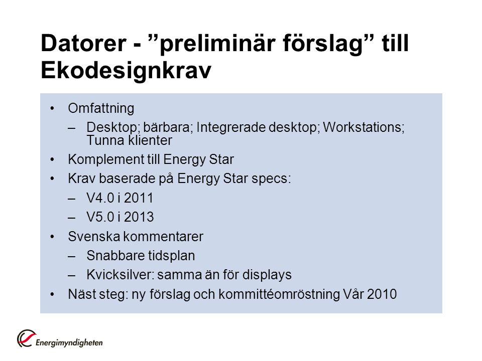 """Datorer - """"preliminär förslag"""" till Ekodesignkrav •Omfattning –Desktop; bärbara; Integrerade desktop; Workstations; Tunna klienter •Komplement till En"""