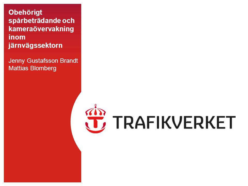 Obehörigt spårbeträdande och kameraövervakning inom järnvägssektorn Jenny Gustafsson Brandt Mattias Blomberg