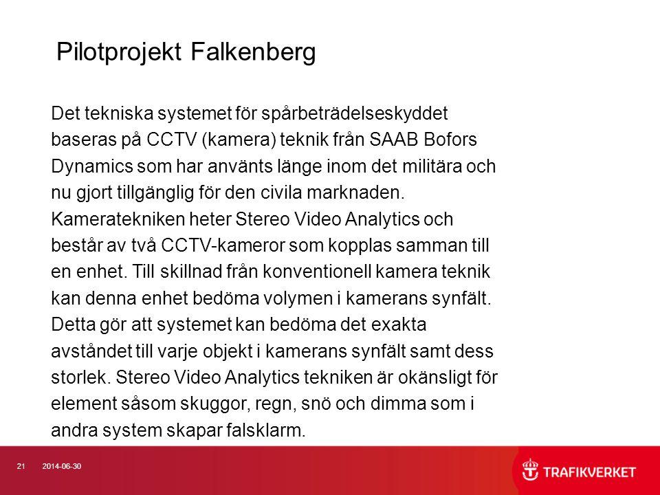 212014-06-30 Pilotprojekt Falkenberg Det tekniska systemet för spårbeträdelseskyddet baseras på CCTV (kamera) teknik från SAAB Bofors Dynamics som har
