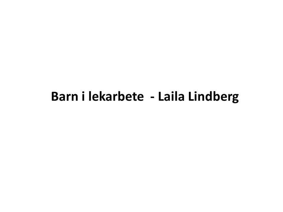 Barn i lekarbete - Laila Lindberg