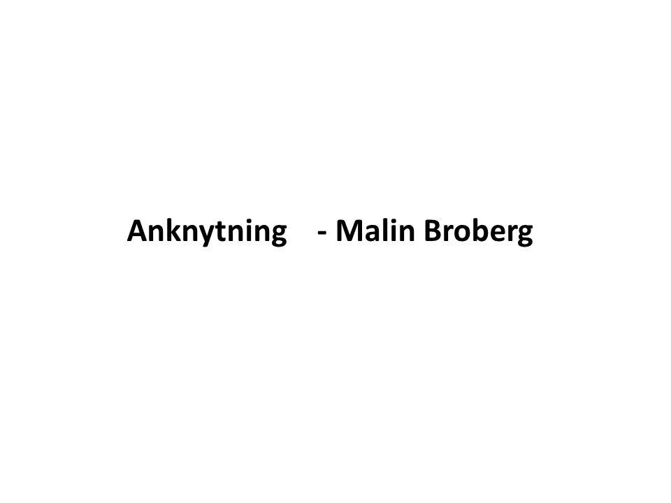 Anknytning - Malin Broberg
