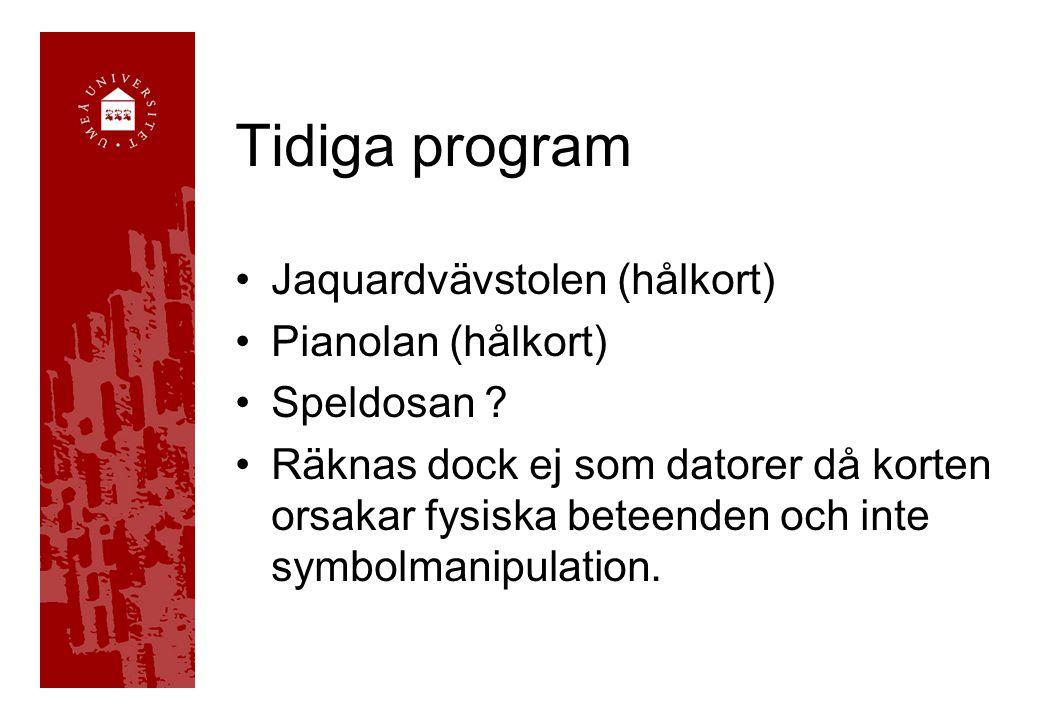 Tidiga program •Jaquardvävstolen (hålkort) •Pianolan (hålkort) •Speldosan .