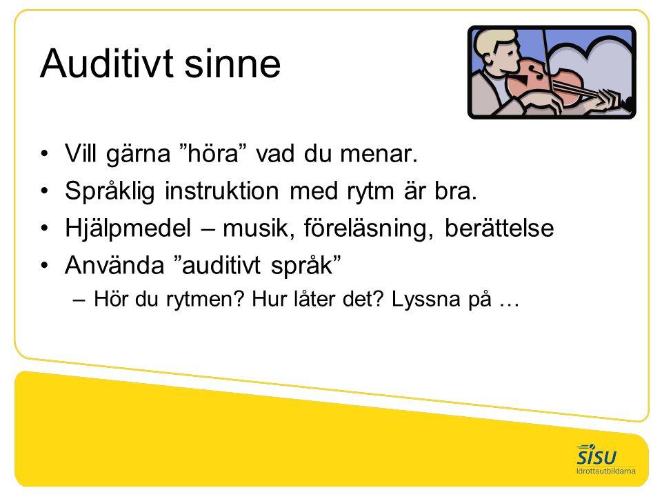 """Auditivt sinne •Vill gärna """"höra"""" vad du menar. •Språklig instruktion med rytm är bra. •Hjälpmedel – musik, föreläsning, berättelse •Använda """"auditivt"""