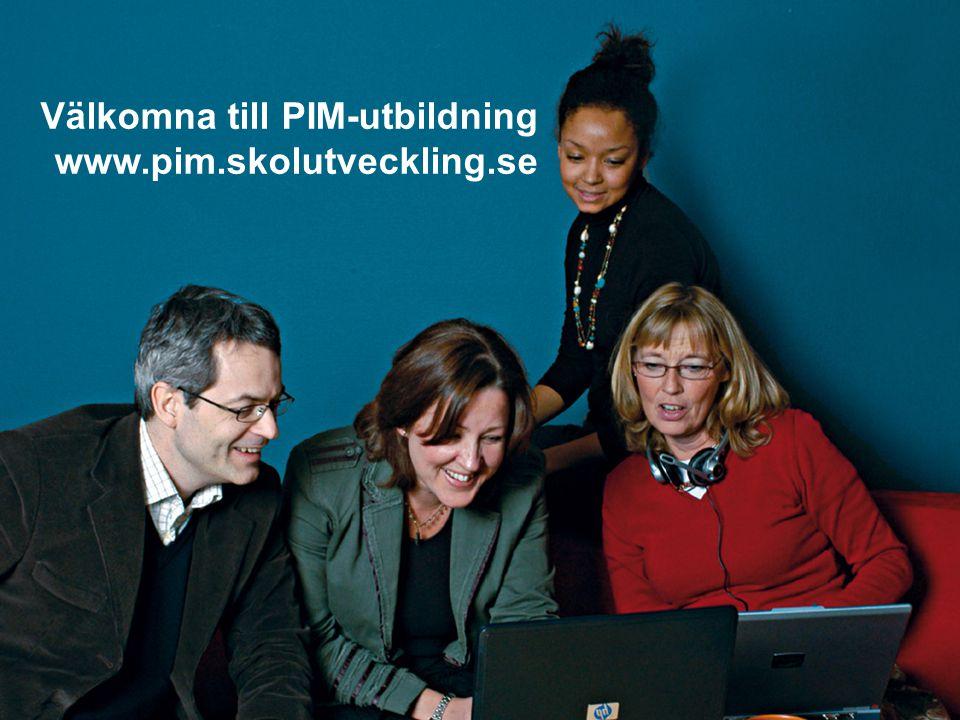 Välkomna till PIM-utbildning www.pim.skolutveckling.se