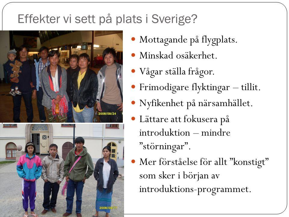 Effekter vi sett på plats i Sverige. Mottagande på flygplats.