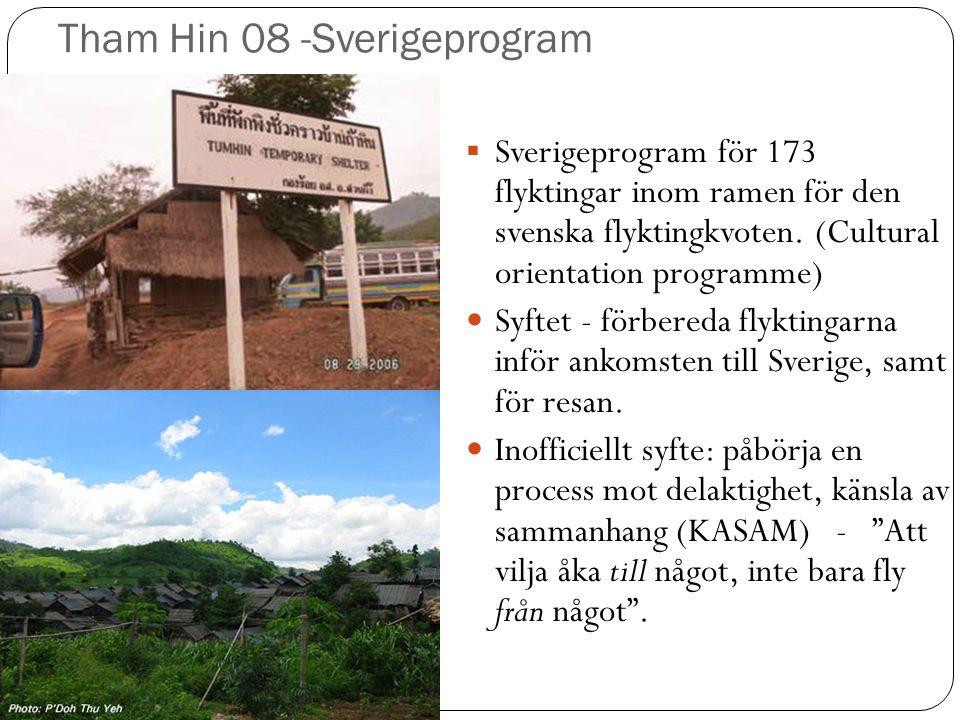 Tham Hin 08 -Sverigeprogram  Sverigeprogram för 173 flyktingar inom ramen för den svenska flyktingkvoten.